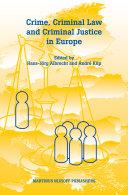 Crime, Criminal Law and Criminal Justice in Europe