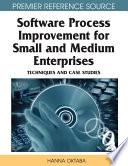 Software Process Improvement For Small And Medium Enterprises Techniques And Case Studies Book PDF