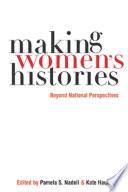 Making Women S Histories