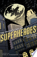 """The Psychology of Superheroes: An Unauthorized Exploration"" by Robin S. Rosenberg"