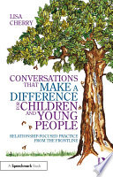 Conversations that Make a Difference for Children and Young People