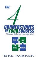 The 4 Cornerstones of Your Success