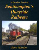 A Further Look at Southampton s Quayside Railways