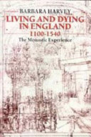 Living and Dying in England 1100-1540 : The Monastic Experience