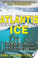 Atlantis beneath the Ice  : The Fate of the Lost Continent
