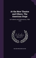 At the New Theatre and Others  the American Stage