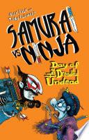 Samurai Vs Ninja 3 Day Of The Dreadful Undead