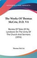 The Works of Thomas Mccrie  D D V4