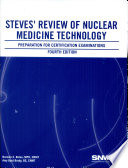 Steves' Review of Nuclear Medicine Technology  : Preparation for Certification Examinations