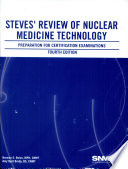"""""""Steves' Review of Nuclear Medicine Technology: Preparation for Certification Examinations"""" by Norman E. Bolus, Amy Byrd Brady, Society of Nuclear Medicine (1953)"""