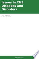 Issues in CNS Diseases and Disorders  2012 Edition
