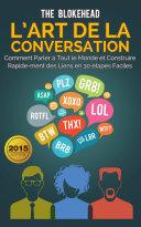 Pdf L'art de la conversation : Comment parler à tout le monde et construire rapidement des liens en 30 étapes faciles Telecharger