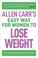 Allen Carr s Easy Way for Women to Lose Weight