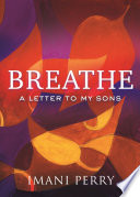link to Breathe : a letter to my sons in the TCC library catalog