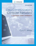 Data Communications and Computer Networks  A Business User   s Approach