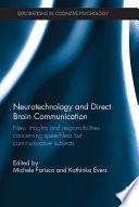 Neurotechnology and Direct Brain Communication