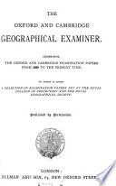 The Oxford and Cambridge geographical examiner, examination papers from 1858. [With] Answers