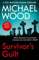Survivor's Guilt (DCI Matilda Darke Thriller, Book 8)