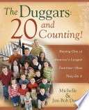 """The Duggars: 20 and Counting!: Raising One of America's Largest Families-How the"" by Jim Bob Duggar, Michelle Duggar"