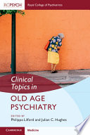 Clinical Topics In Old Age Psychiatry