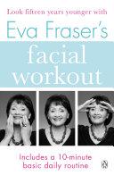 Eva Fraser s Facial Workout