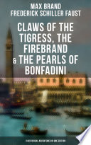 Claws of the Tigress  The Firebrand   The Pearls of Bonfadini  3 Historical Adventures in One Edition