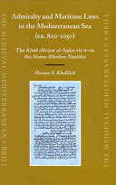 Admiralty and Maritime Laws in the Mediterranean Sea  ca  800 1050