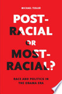 Post-Racial or Most-Racial?  : Race and Politics in the Obama Era