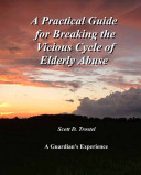 A Practical Guide for Breaking the Vicious Cycle of Elderly Abuse
