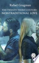 The Twenty Third Century  Nontraditional Love