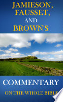 Jamieson Fausset And Brown Commentary On The Whole Bible Deluxe Edition