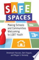 Safe Spaces  Making Schools and Communities Welcoming to LGBT Youth