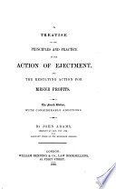 A Treatise On The Principles And Practice Of The Action Of Ejectment