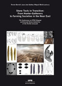 Stone Tools in Transition: From Hunter-Gatherers to Farming Societies in the Near East