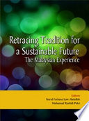Retracing Tradition for a Sustainable Future: The Malaysian Experience (Penerbit USM)