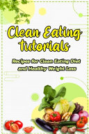 Clean Eating Tutorials