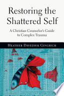 Restoring the Shattered Self