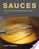 """Sauces: Classical and Contemporary Sauce Making, Fourth Edition"" by James Peterson"