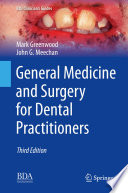 """""""General Medicine and Surgery for Dental Practitioners"""" by Mark Greenwood, John G. Meechan"""