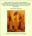 Pow Wows  Or  Long Lost Friend  A Collection of Mysterious and Invaluable Arts and Remedies for Man as Well as Animals