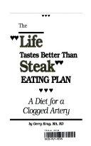 The Life Tastes Better Than Steak Eating Plan