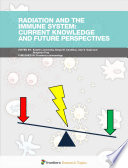 Radiation and the Immune System  Current Knowledge and Future Perspectives