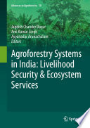 Agroforestry Systems in India  Livelihood Security   Ecosystem Services