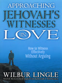 Approaching Jehovah's Witnesses in Love