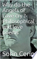 Why do the Angels of Love cry    Philosophical and love poems