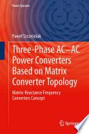 Three-phase AC-AC Power Converters Based on Matrix Converter Topology