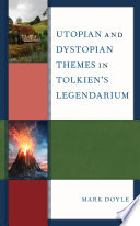 Utopian and Dystopian Themes in Tolkien   s Legendarium