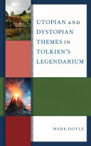 Utopian and Dystopian Themes in Tolkien's Legendarium