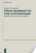 From Qumran To The Synagogues