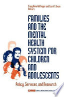 Families and the Mental Health System for Children and Adolescents